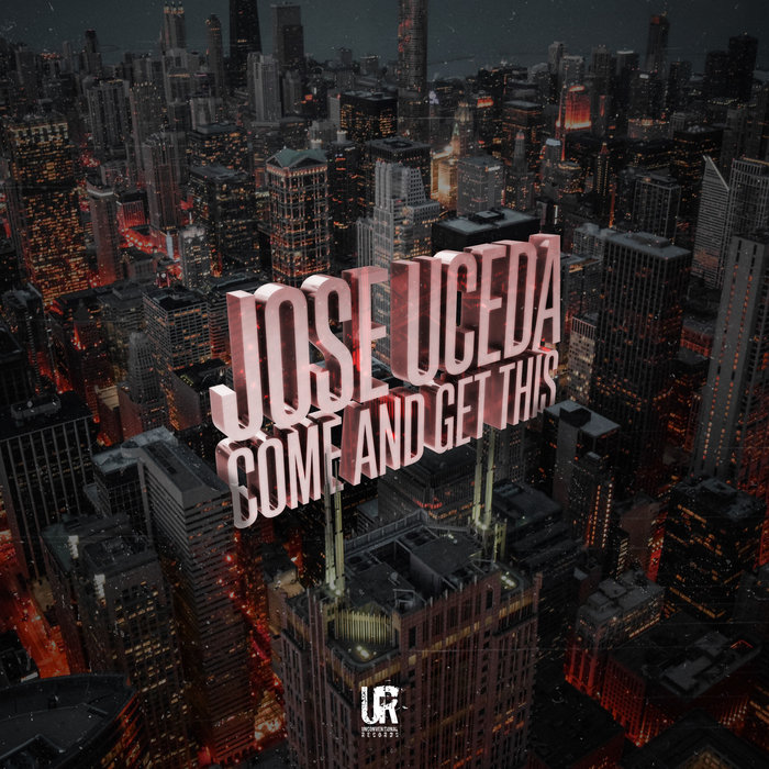 JOSE UCEDA - Come & Get This