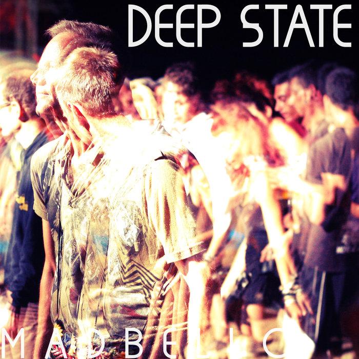 MADBELLO - Deep State