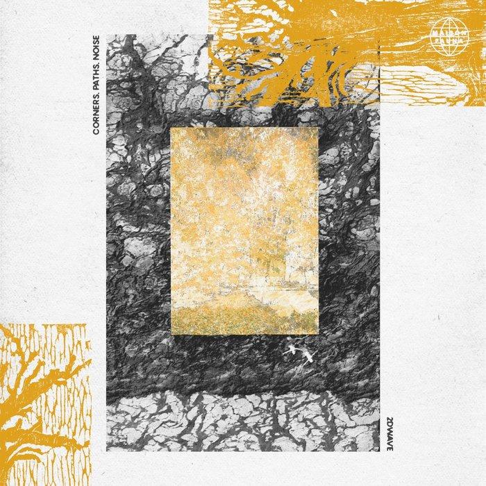 2DWAVE - Corners, Paths, Noise EP