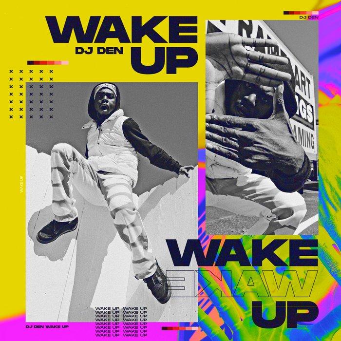 DJ DEN - Wake Up