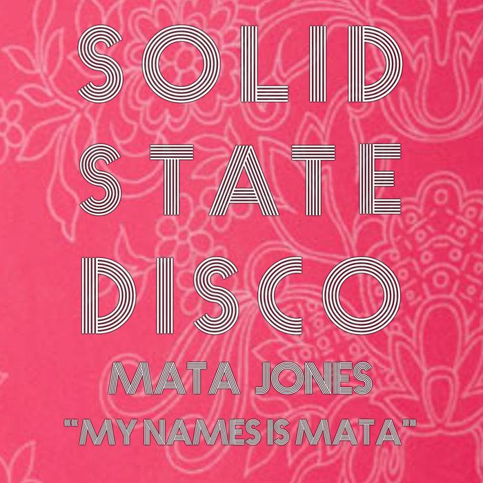 MATA JONES - My Name Is Mata