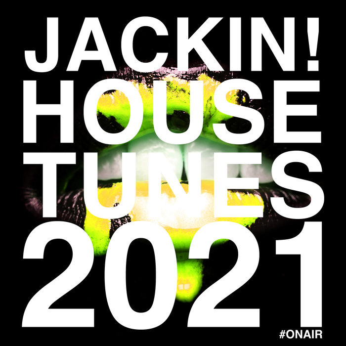 VARIOUS - Jackin! House Tunes 2021