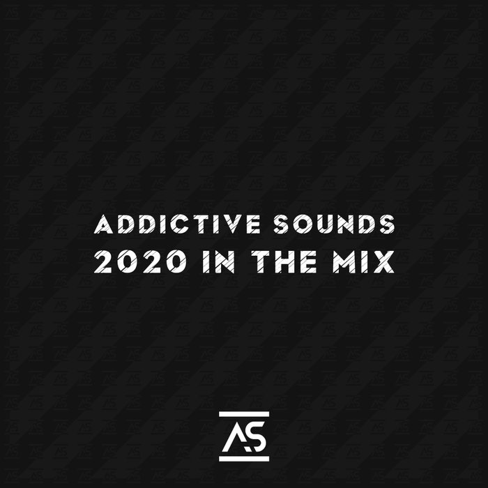 VARIOUS - Addictive Sounds 2020 In The Mix