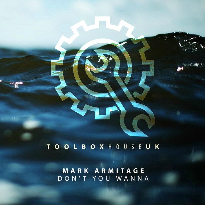 MARK ARMITAGE - Don't You Wanna