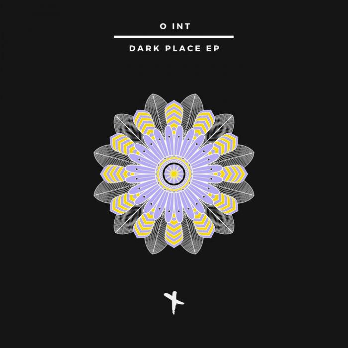 O INT - Dark Place EP