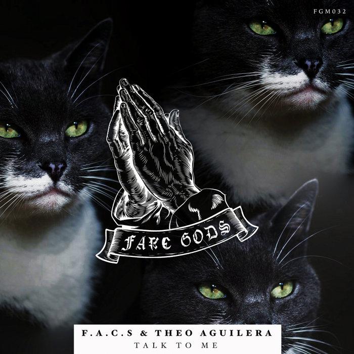 FACS & THEO AGUILERA - Talk To Me