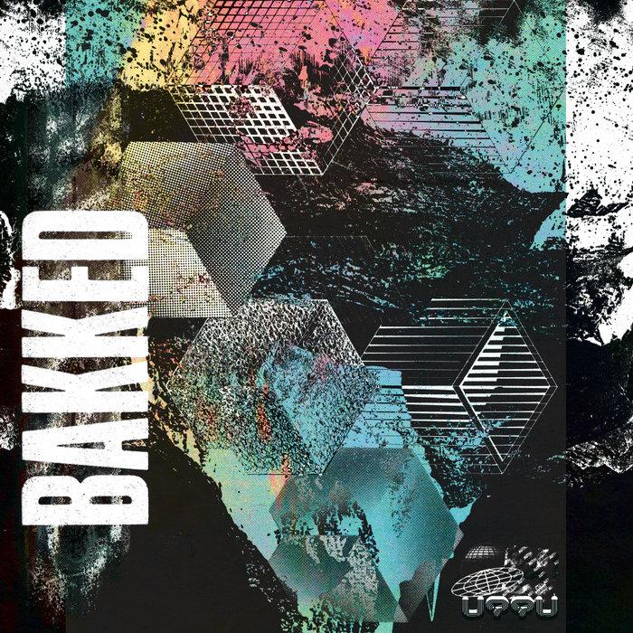 BAKKED - Riot EP