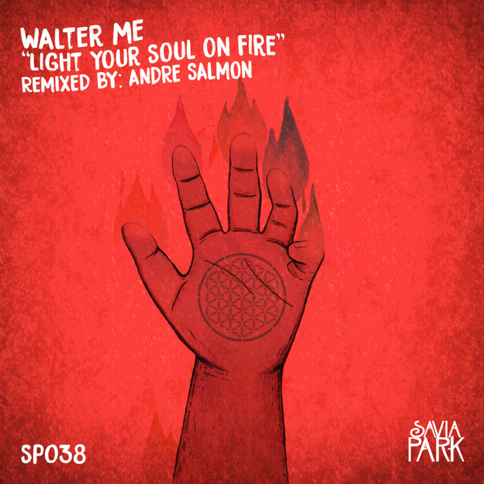 WALTER ME - Light Yout Soul On Fire