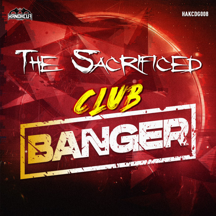 THE SACRIFICED - Club Banger