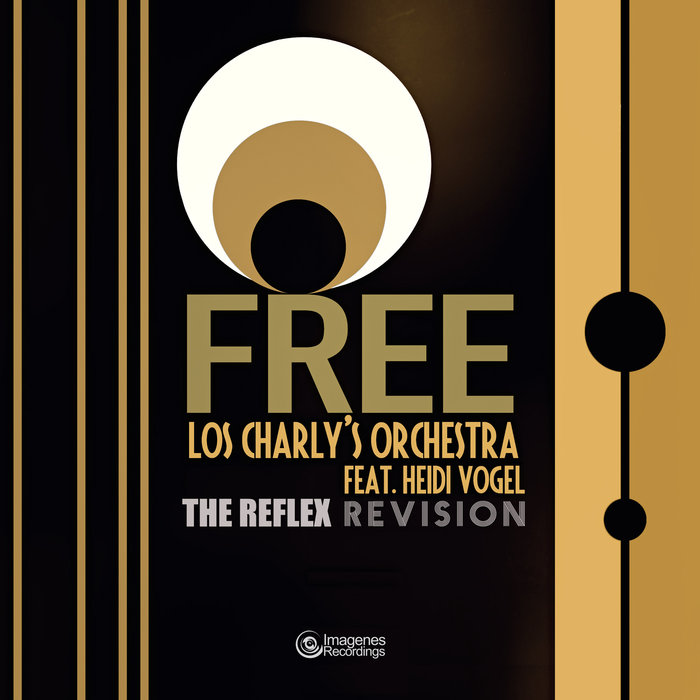 LOS CHARLY'S ORCHESTRA feat HEIDI VOGEL - FREE (The Reflex Revision)