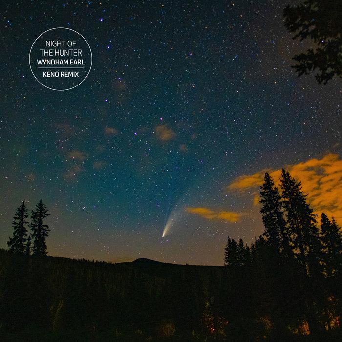 WYNDHAM EARL - Night Of The Hunter (Keno Remix)