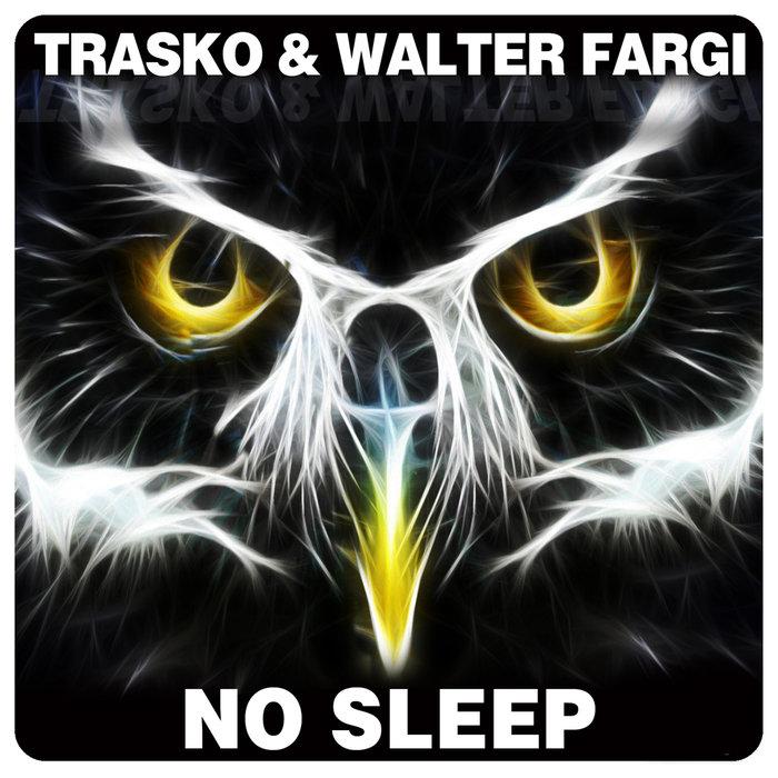 TRASKO WALTER FARGI - No Sleep