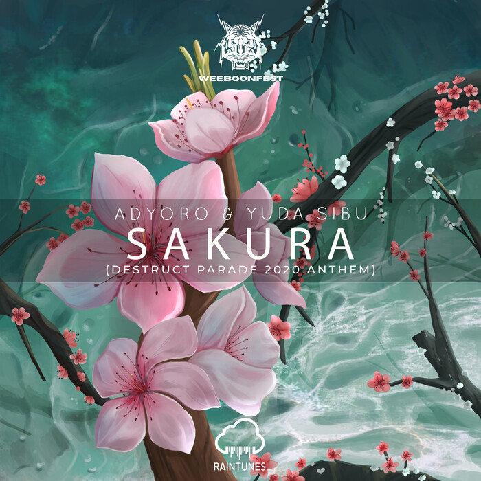 ADYORO/YUDA SIBU - Sakura (Destruct Parade 2020 Anthem)