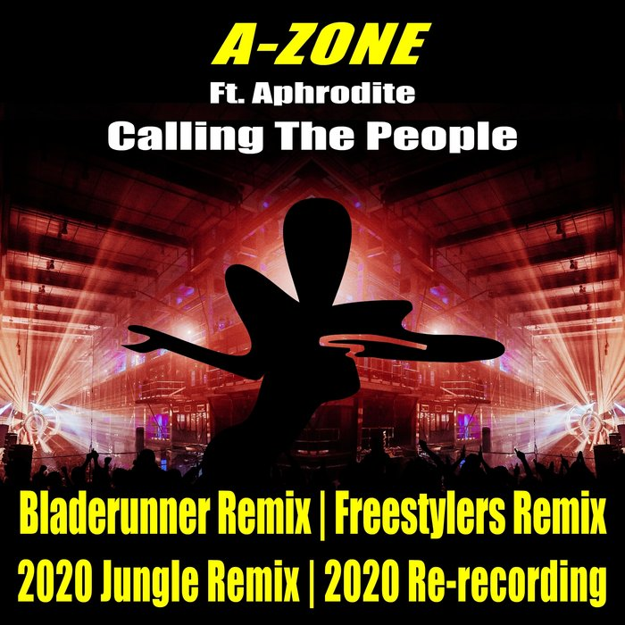 A-ZONE FEAT APHRODITE - Calling The People (Original & Remixes)