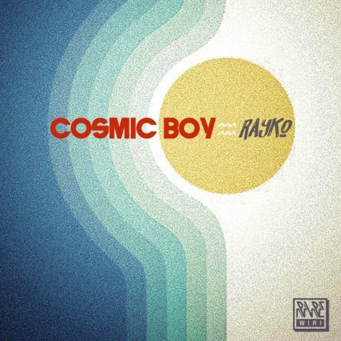 RAYKO - Cosmic Boy