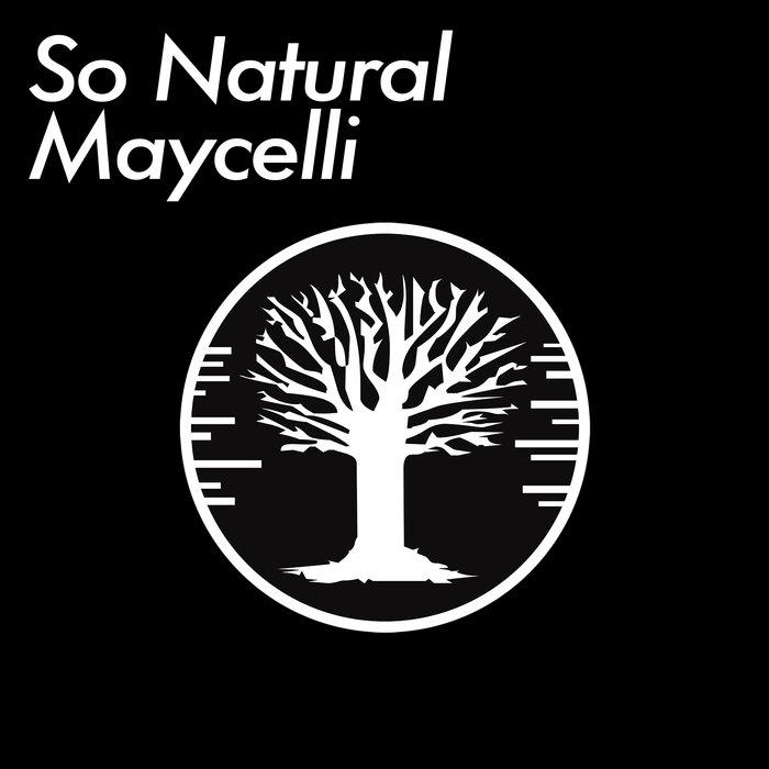 MAYCELLI - So Natural
