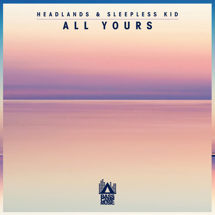 HEADLANDS/SLEEPLESS KID - All Yours