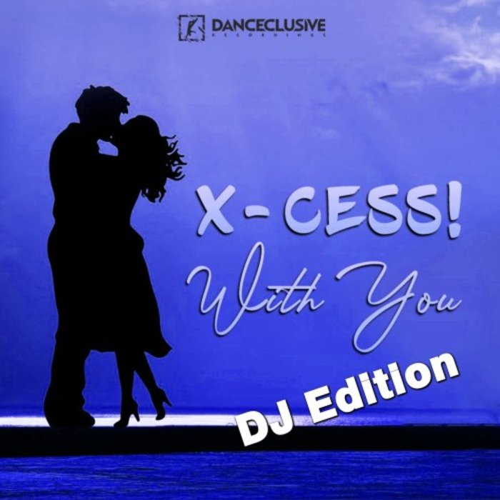 X-Cess! - With You (DJ Edition)