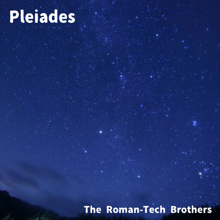 THE ROMAN TECH BROTHERS - Pleiades