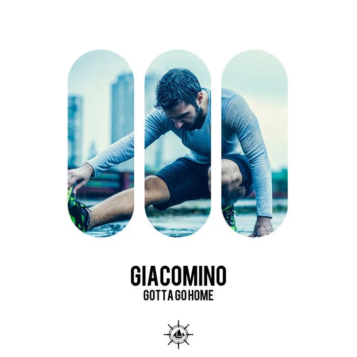 GIACOMINO - Gotta Go Home