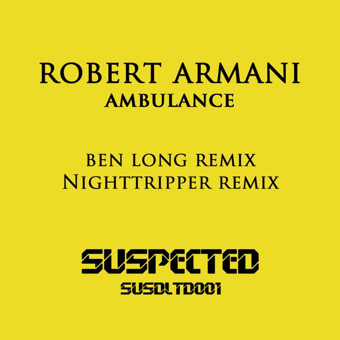 ROBERT ARMANI - Ambulance Remixes