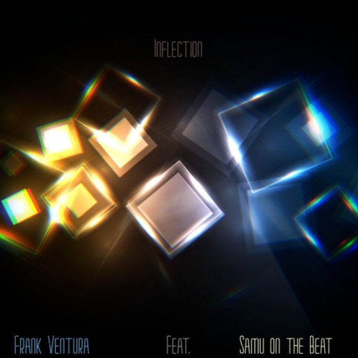 FRANK VENTURA feat SAMU ON THE BEAT - Inflection