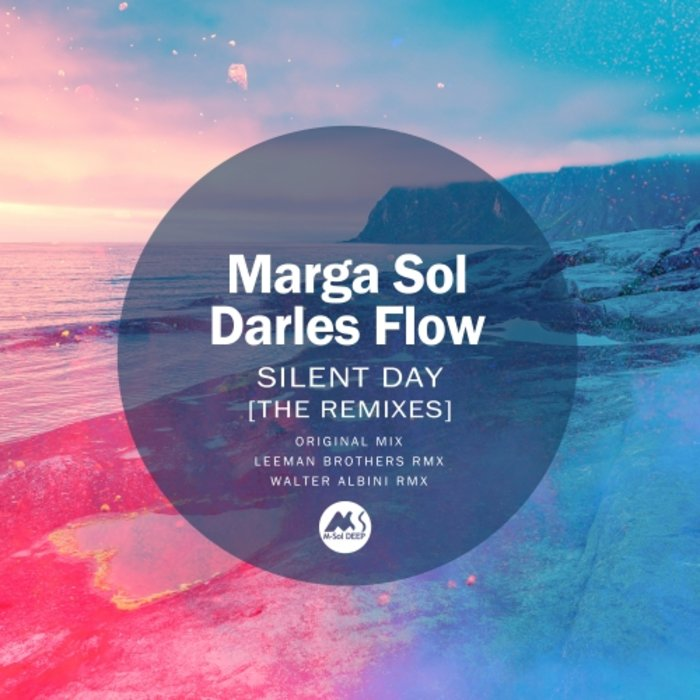 MARGA SOL/DARLES FLOW - Silent Day (The Remixes)