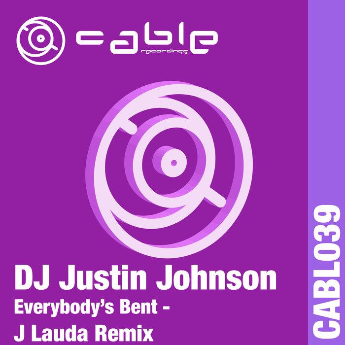 DJ JUSTIN JOHNSON - Everybody's Bent (J Lauda Remix)