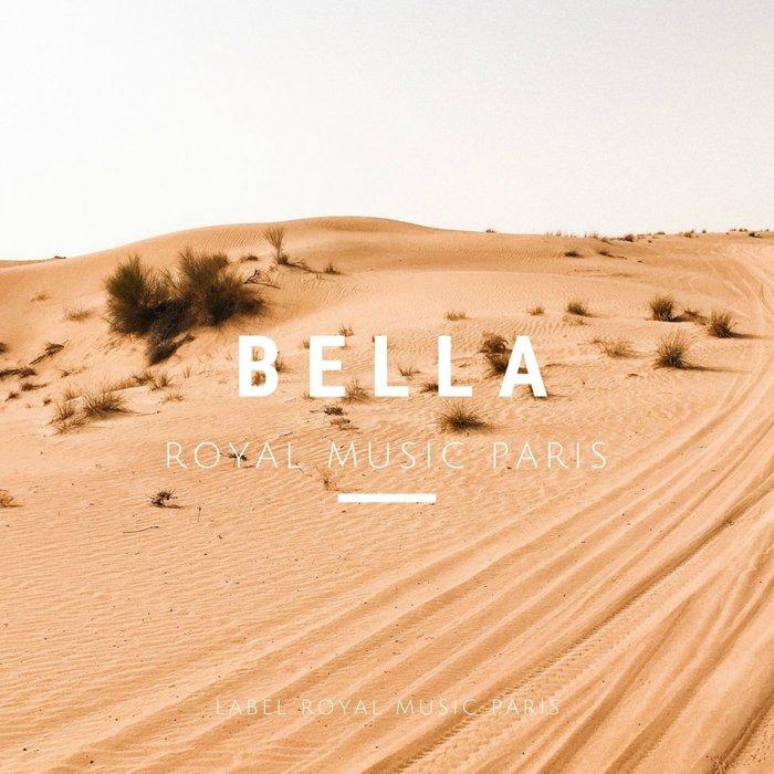 ROYAL MUSIC PARIS - Bella