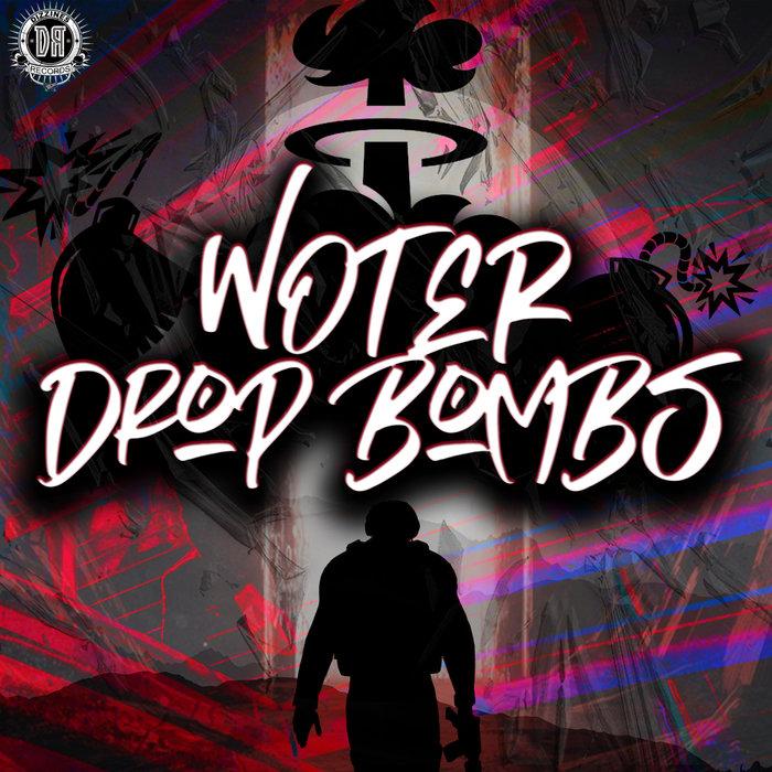 WOTER - Drop Bombs