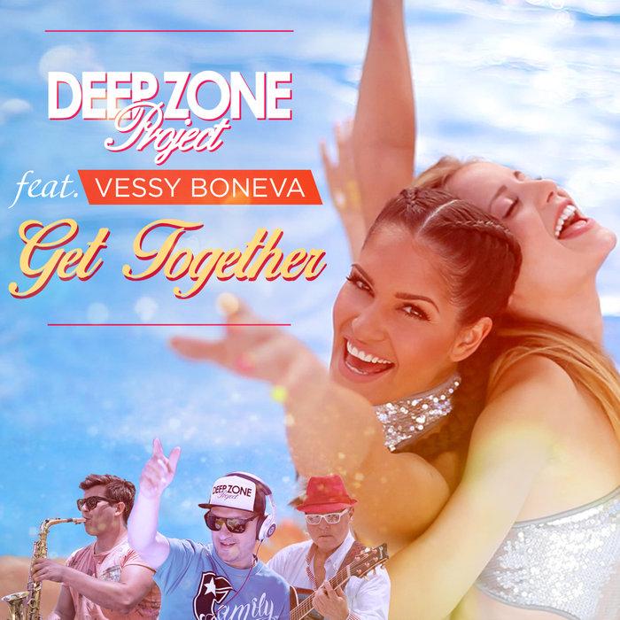 VESSY BONEVA DEEP ZONE PROJECT - Get Together
