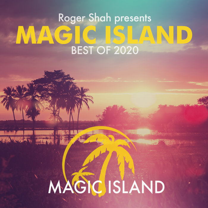 ROGER SHAH/VARIOUS - Roger Shah presents Magic Island Best Of 2020