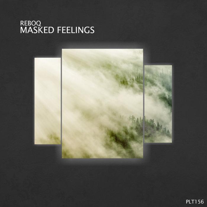 REBOQ - Masked Feelings EP