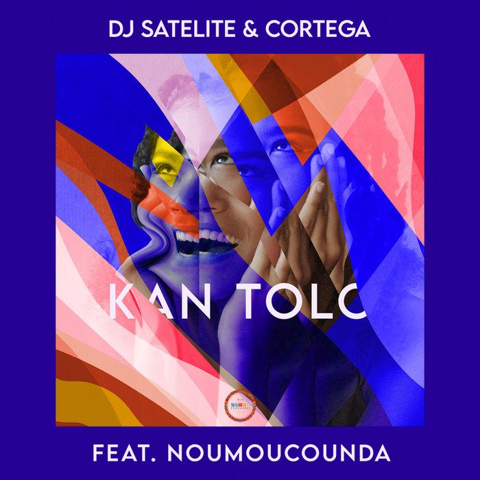 DJ SATELITE FEAT CORTEGA/NOUMOUCOUNDA - Kan Tolo