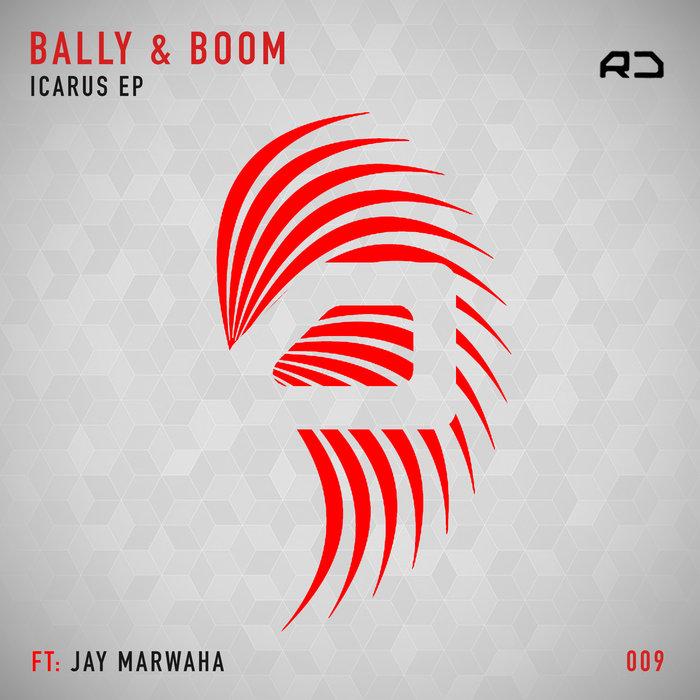BALLY & BOOM FEAT JAY MARWAHA - Icarus