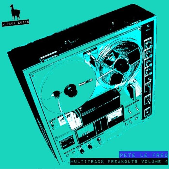 PETE LE FREQ - Multi-Track Freakouts Vol 4