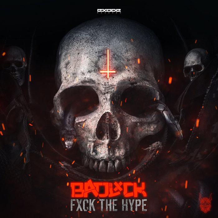BADLXCK - Fxck The Hype