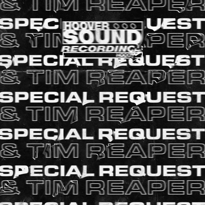 SPECIAL REQUEST/TIM REAPER - Hooversound Presents: Special Request & Tim Reaper