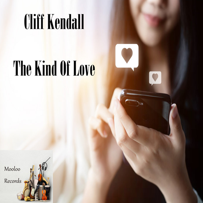 CLIFF KENDALL - The Kind Of Love