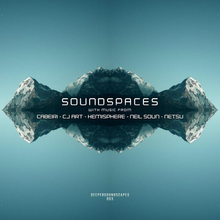 CJ ART/CABEIRI/HEMISPHERE/NETSU - Soundspaces Vol 1