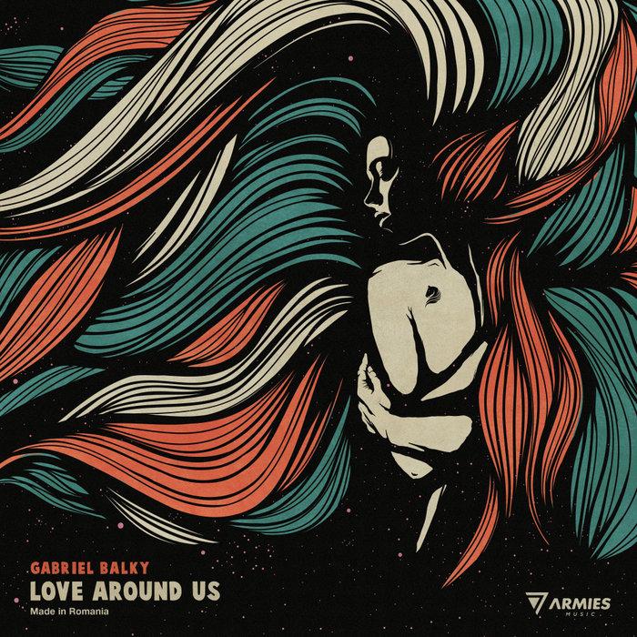 GABRIEL BALKY - Love Around Us