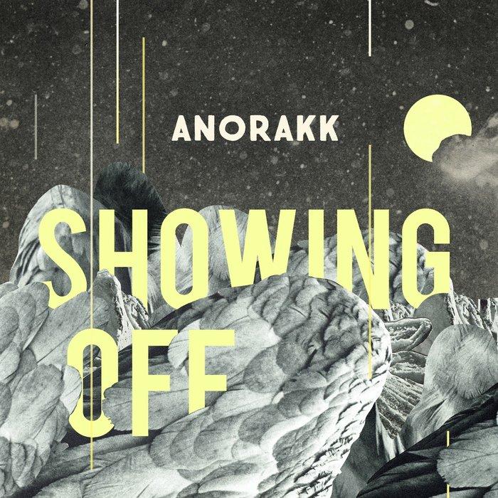 ANORAKK - Showing Off