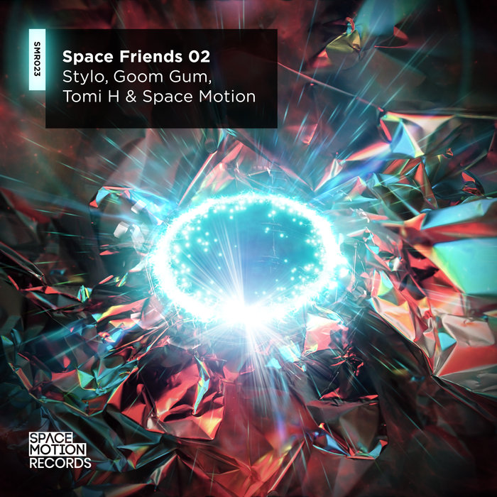 STYLO/GOOM GUM/TOMI H/SPACE MOTION - Space Friends 02