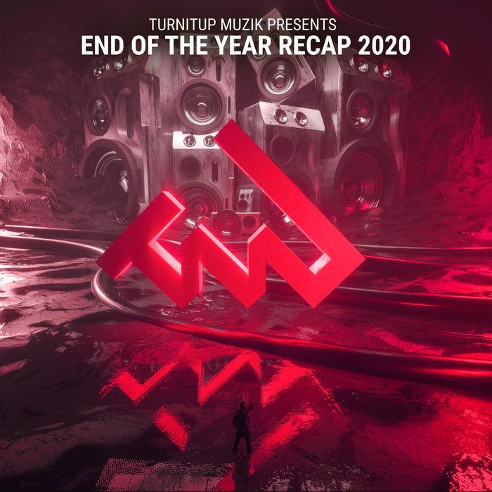 VARIOUS - TurnItUp Muzik presents End Of The Year Recap 2020