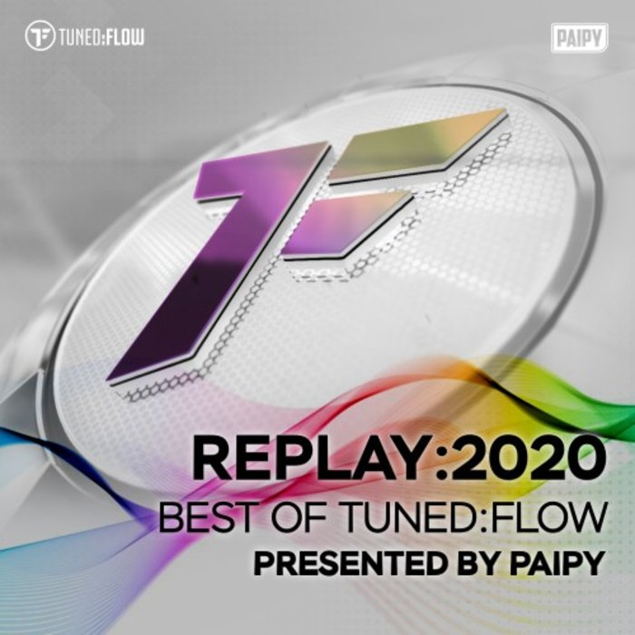 PAIPY/VARIOUS - Replay:2020 - Best Of Tuned:Flow