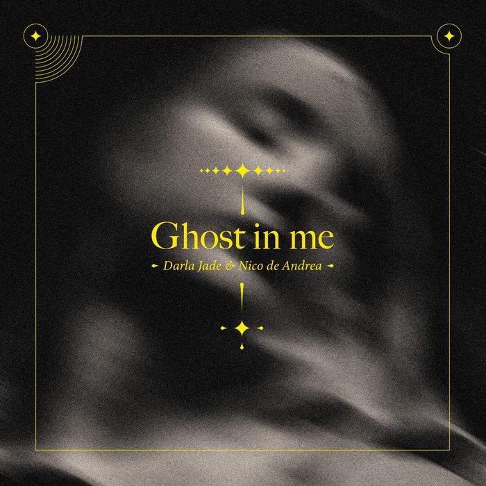 DARLA JADE/NICO DE ANDREA - Ghost In Me