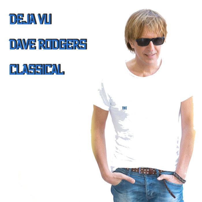 DAVE RODGERS - Deja Vu (Classical Version)