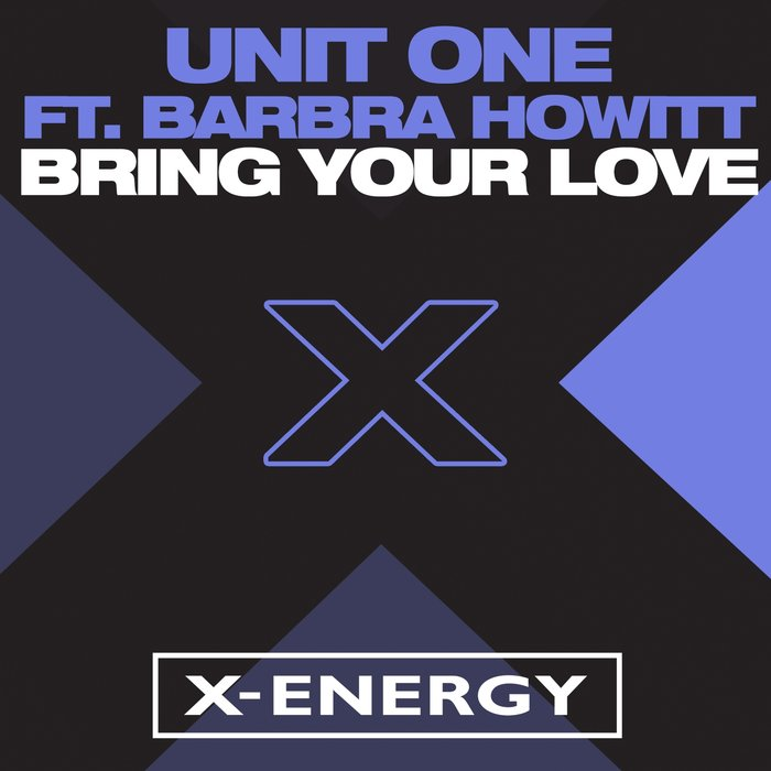 UNIT ONE FEAT BARBRA HOWITT - Bring Your Love