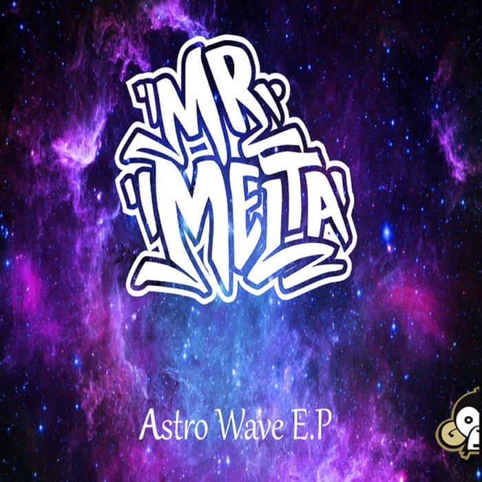 MR MELTA - Astro Wave EP
