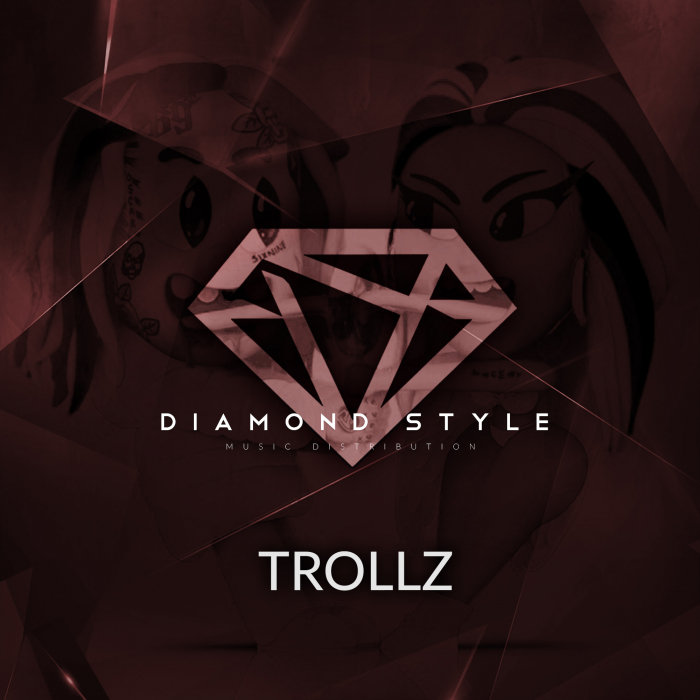 DIAMOND STYLE - Trollz